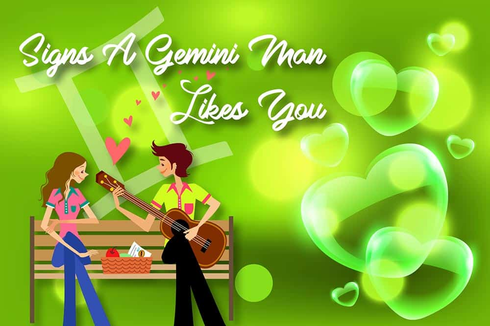how to tell if a gemini man wants to be with you