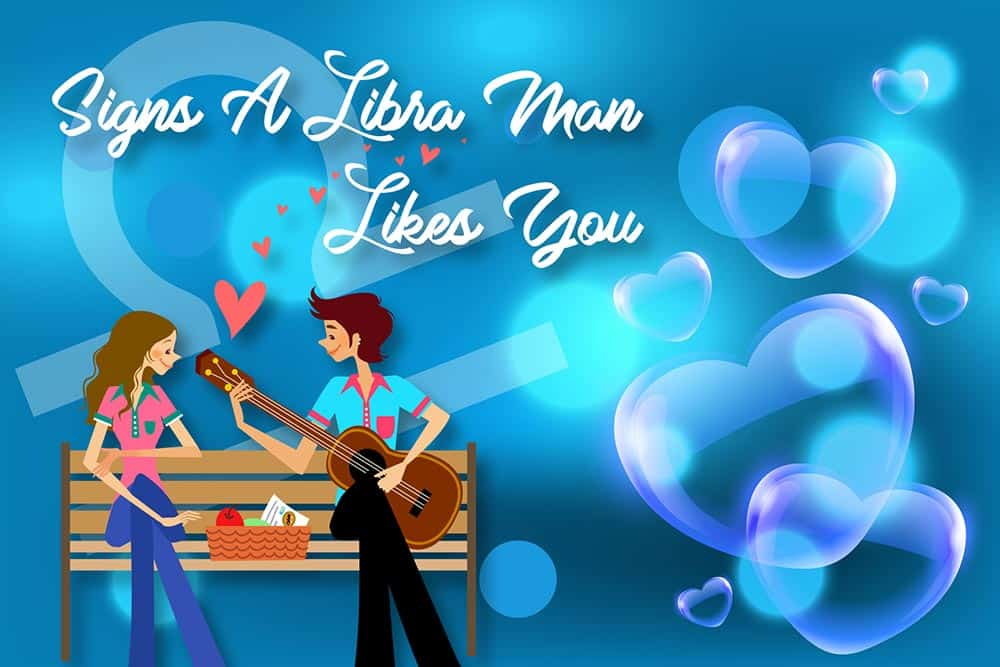 12 Obvious Signs a Libra Man Likes You - Zodiac Dating Secrets