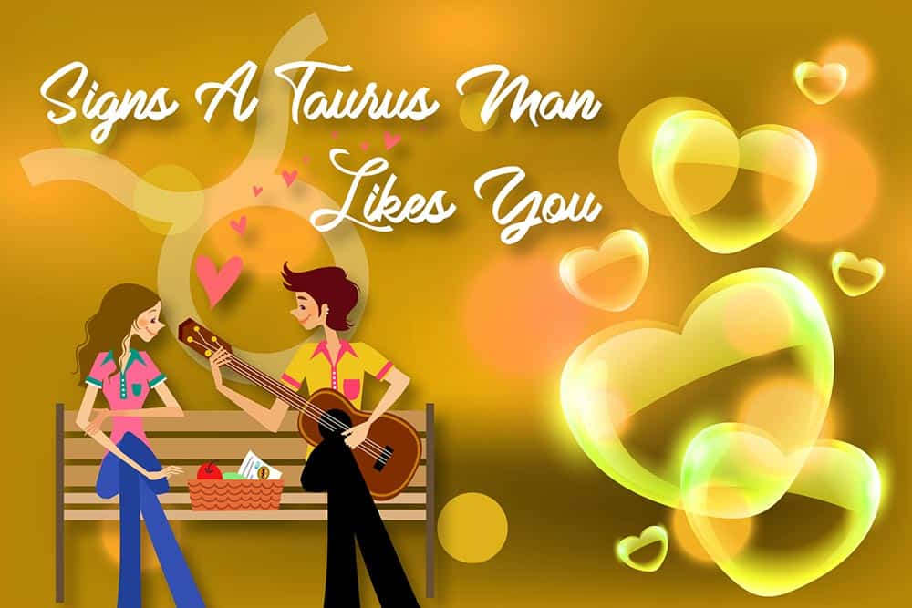 Signs a Taurus Man Likes You