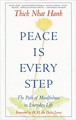 Peace Is Every Step - The Path of Mindfulness in Everyday Life by Thich Nhat Hanh