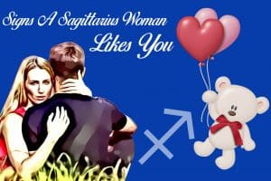 Signs a Sagittarius Woman Likes You