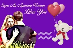Signs an Aquarius Woman Likes You