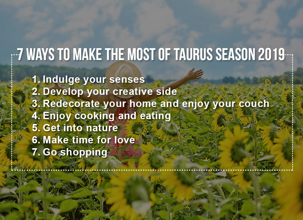 7 ways to make the most of Taurus Season 2019