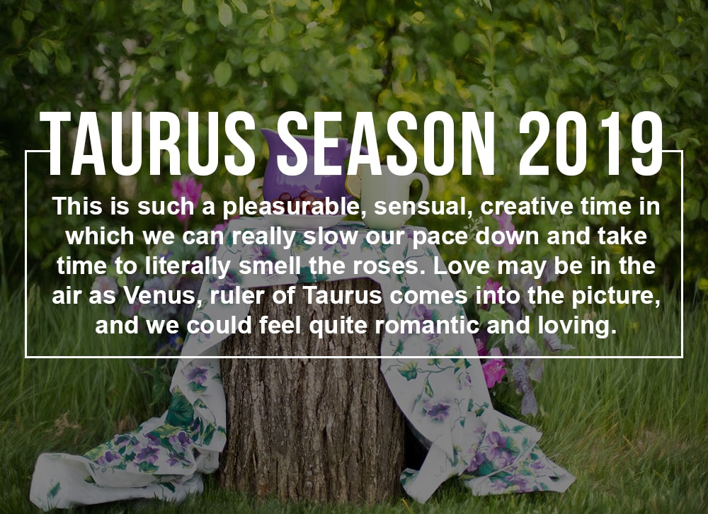 Taurus Season 2019 Sun Sign Horoscope: What you need to know