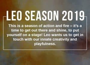 Leo Season 2019 Sun Sign Horoscope