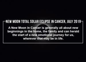 New Moon Total Solar Eclipse in Cancer July 2019