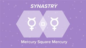 Mercury Square Mercury Synastry