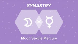 Moon Sextile Mercury Synastry